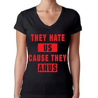 They Hate Us Cause They A**s Women's Sporty V Shirt