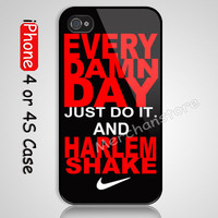 Every Damn Day Just Do it And Harlem Shake Custom iPhone 4 or 4S Case