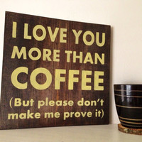 Coffee Sign, Stained and Hand Painted, Customizable, moving gift, wedding gift, birthday, home decor, kitchen decor