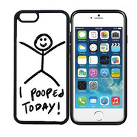 iPhone 6 (4.7 inch display) Designer Black Case - I Pooped Today