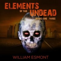 Elements of the Undead: Books One - Three