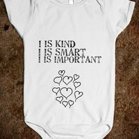 Supermarket: I Is Kind I Is Smart I Is Important Onesuit from Glamfoxx Shirts