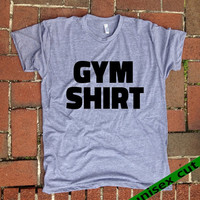 GYM Shirt. Go Workout. get Sweaty.  Grey Heather tri blend super soft t- shirt. hand print t shirt.  screen print. Unisex