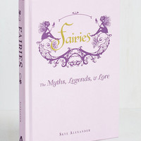 Fairytale Fairies: The Myths, Legends, and Lore by ModCloth