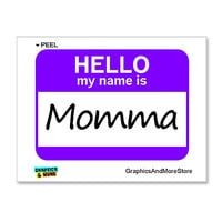 Momma Hello My Name Is Sticker