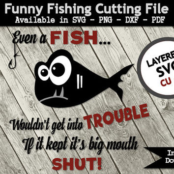 Funny Fish Saying Word Art  SVG Cutting File for Silhouette -  Printable Pdf - CU ok - Transparent Png - DXF Cameo Cutting Machine File